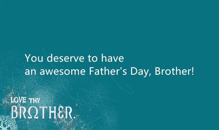 Meaningful Happy Father's Day Greeting Messages For Brothers