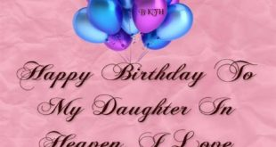Meaningful Happy Birthday Messages For Daughter In Heaven